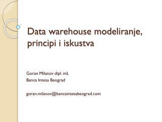 Data warehouse modeliranje, principi i iskustva