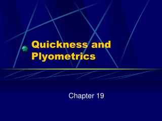Quickness and Plyometrics