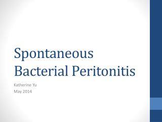 Spontaneous Bacterial Peritonitis
