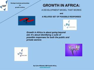 GROWTH IN AFRICA: A DEVELOPMENT MODEL THAT WORKS and A RELATED SET OF POSSIBLE RESPONSES