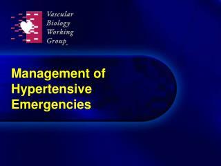 Management of Hypertensive  Emergencies