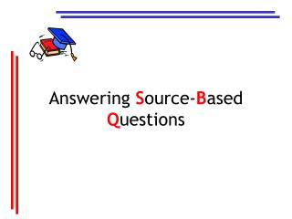 Answering  S ource- B ased  Q uestions