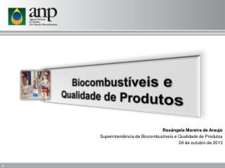 Biocombustíveis e Qualidade  de Produtos