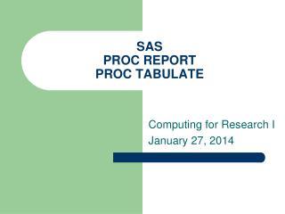 SAS PROC REPORT PROC TABULATE