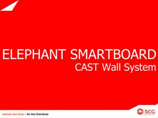 ELEPHANT SMARTBOARD  CAST Wall System