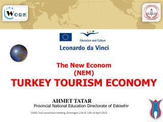 The New Econom (NEM) TURKEY TOURISM ECONOMY