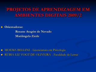 PROJETOS DE APRENDIZAGEM EM AMBIENTES DIGITAIS 2009