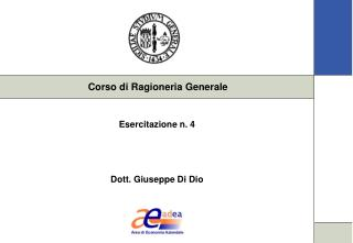 Esercitazione n. 4 Dott. Giuseppe Di Dio
