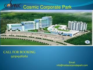 Cosmic Noida Corporate Park PPT