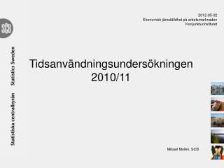 Tidsanvändningsundersökningen 2010/11