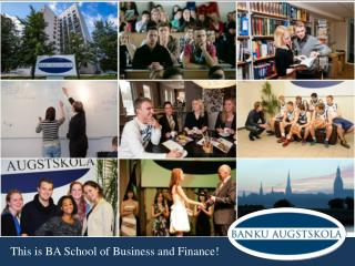 This is BA School of Business and Finance!