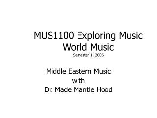 MUS1100 Exploring Music  World Music Semester 1, 2006