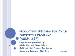 Production Records for Child Nutrition Programs  (NSLP, SBP)