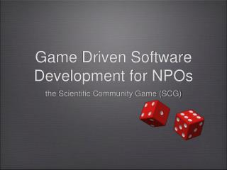 Game Driven Software Development for NPOs