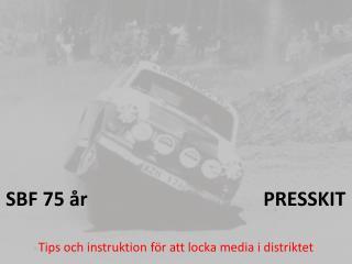 SBF 75 år                                    PRESSKIT