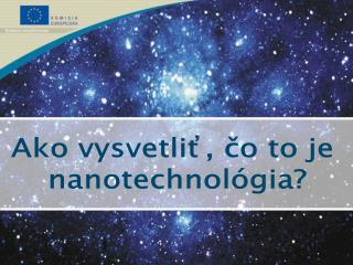 Ako vysvetliť, čo to je  nanotechnológia?