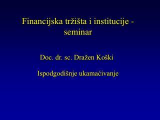 Financijska tržišta i institucije - seminar