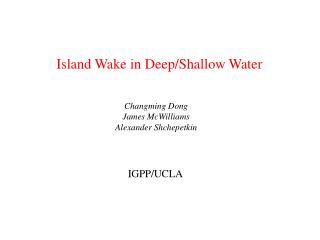 Island Wake in Deep/Shallow Water