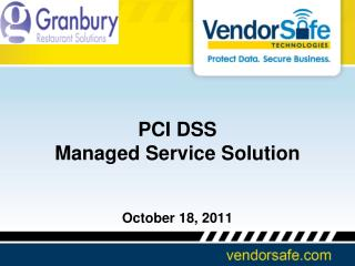 PCI DSS  Managed Service Solution October 18, 2011