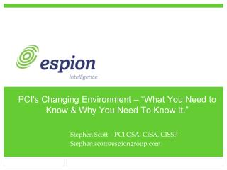 PCI's Changing Environment � �What You Need to Know & Why You Need To Know It.�
