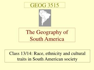 GEOG 3515 The Geography of South America