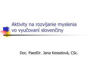 Aktivity na rozvíjanie myslenia  vo vyučovaní slovenčiny