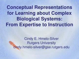 Cindy E. Hmelo-Silver Rutgers University cindy.hmelo-silver@gse.rutgers