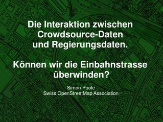 Simon Poole Swiss OpenStreetMap Association