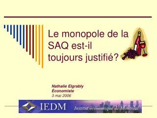 Le monopole de la SAQ est-il  toujours justifié?