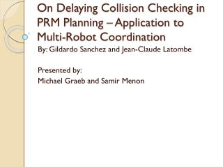 On Delaying Collision Checking in PRM Planning – Application to Multi-Robot Coordination