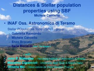 Distances & Stellar population properties using SBF Michele Cantiello