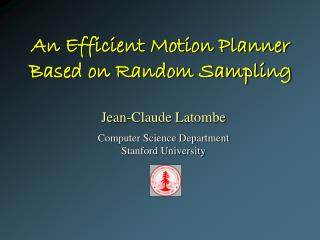 An Efficient Motion Planner Based on Random Sampling