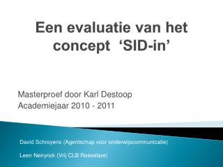 Een evaluatie van het concept  ' SID-in '