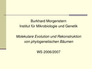 Burkhard Morgenstern Institut f ür  Mikrobiologie und Genetik
