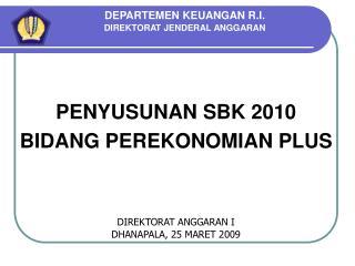 PENYUSUNAN SBK 2010 BIDANG PEREKONOMIAN PLUS
