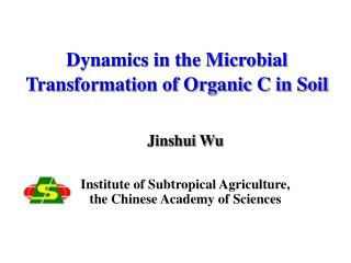 Dynamics in the Microbial Transformation of Organic C in Soil