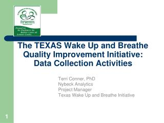 The TEXAS Wake Up and Breathe Quality Improvement Initiative: Data Collection Activities