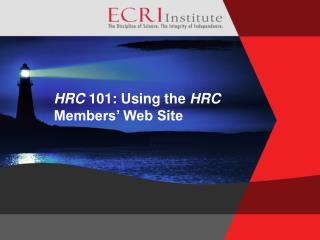HRC  101: Using the  HRC  Members' Web Site