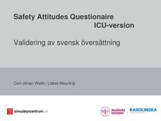 Safety Attitudes Questionaire ICU-version Validering av svensk översättning