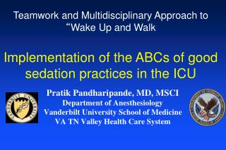 Pratik Pandharipande, MD, MSCI Department of Anesthesiology