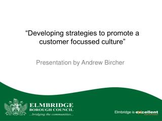 Developing strategies to promote a customer focussed culture