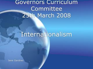 Governors Curriculum Committee 25th March 2008