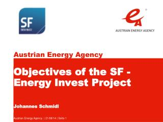Objectives of the SF - Energy Invest Project Johannes Schmidl