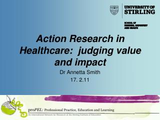 Action Research in Healthcare:  judging value and impact