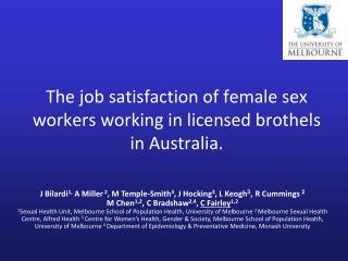 The job satisfaction of female sex workers working in licensed brothels in Australia.