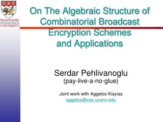 On The Algebraic Structure of Combinatorial Broadcast Encryption Schemes and Applications