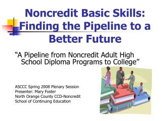 Noncredit Basic Skills: Finding the Pipeline to a Better Future