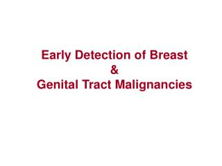 Early Detection of Breast  &  Genital Tract Malignancies