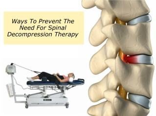 Ways To Prevent The Need For Spinal Decompression Therapy