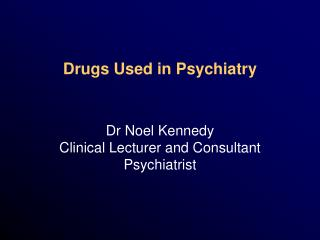 Drugs Used in Psychiatry